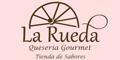 La Rueda - Queseria Gourmet
