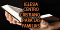 Iglesia Centro Cristiano para las Familias