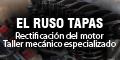 El Ruso Tapas - Rectificacion del Motor - Taller Mecanico Especializado