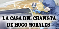 La Casa del Chapista de Hugo Morales