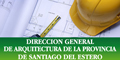 Direccion General de Arquitectura de la Provincia de Santiago del Estero