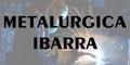Metalurgica Ibarra