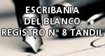 Escribania del Blanco - Registro N° 8 Tandil