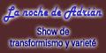 La Noche de Adrian - Show de Transformismo y Variete